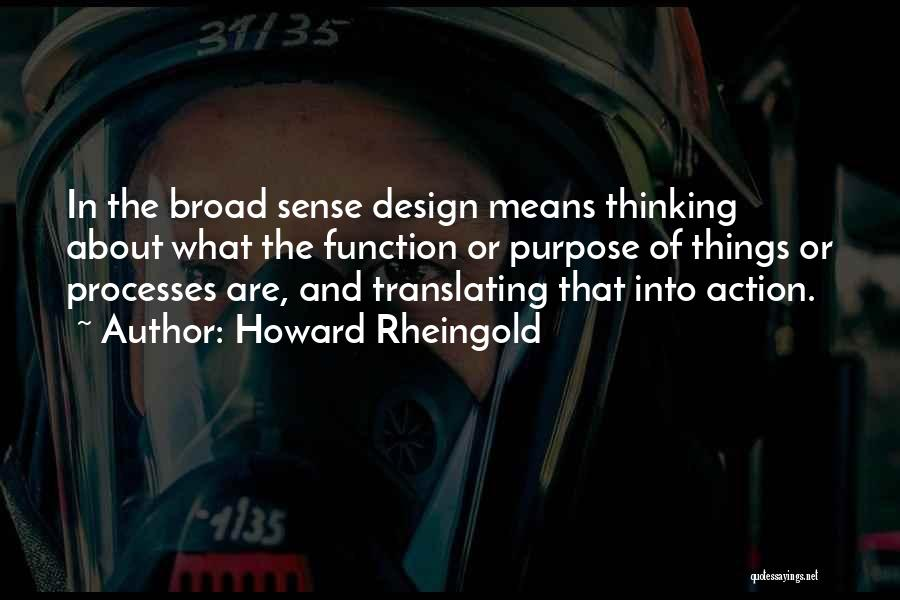 Design Function Quotes By Howard Rheingold