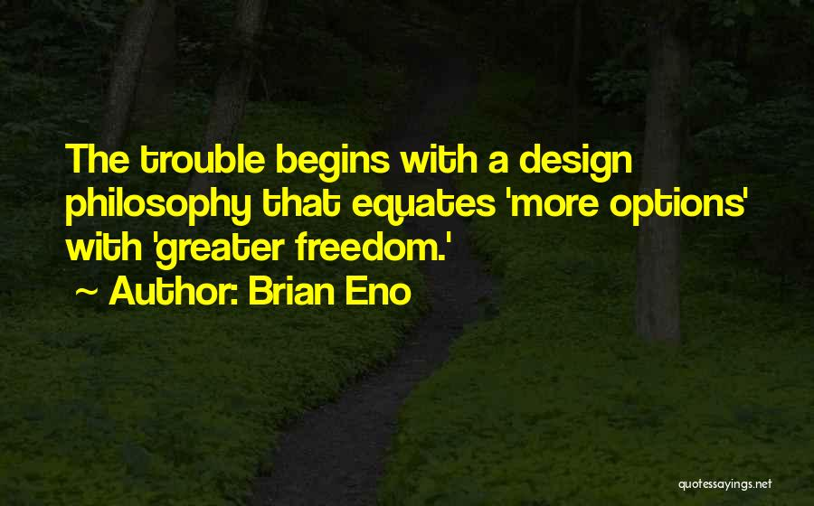 Design Philosophy Quotes By Brian Eno