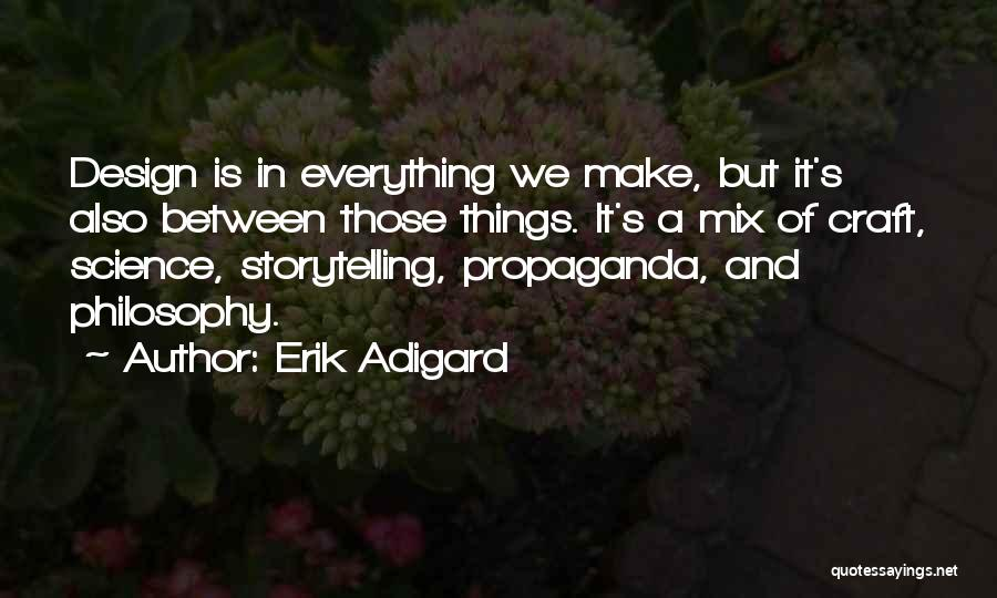 Design Philosophy Quotes By Erik Adigard