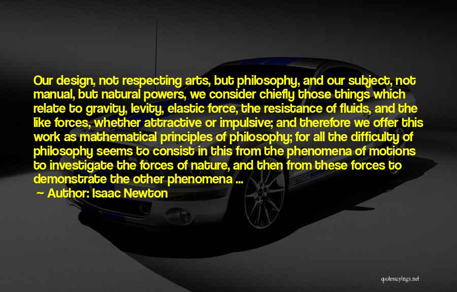 Design Philosophy Quotes By Isaac Newton