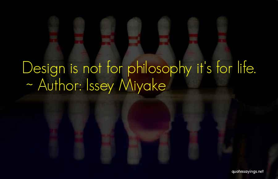 Design Philosophy Quotes By Issey Miyake