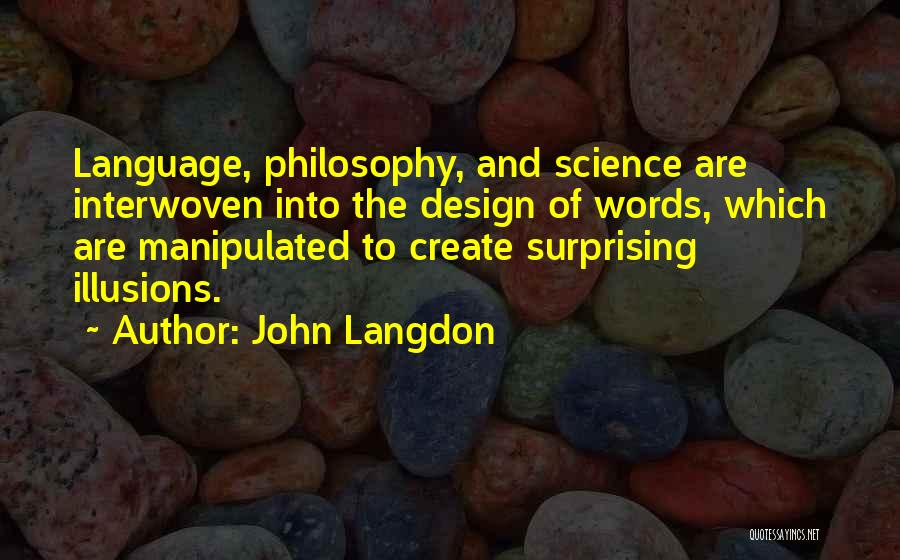 Design Philosophy Quotes By John Langdon
