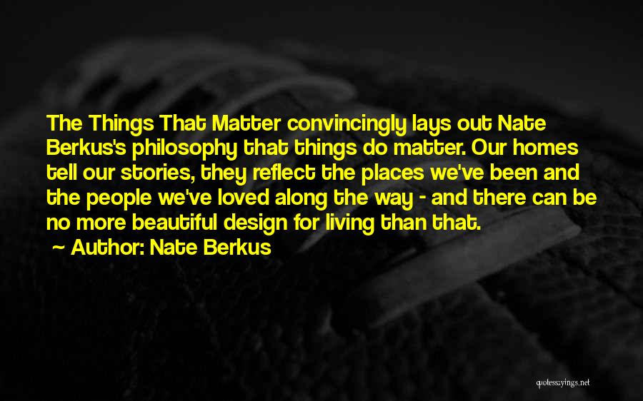 Design Philosophy Quotes By Nate Berkus