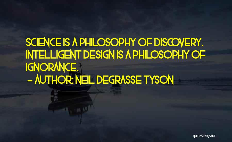 Design Philosophy Quotes By Neil DeGrasse Tyson