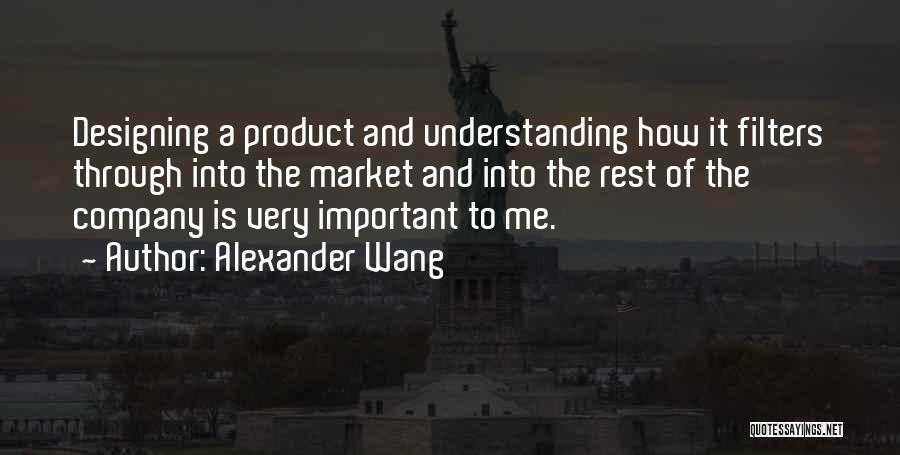Designing Company Quotes By Alexander Wang