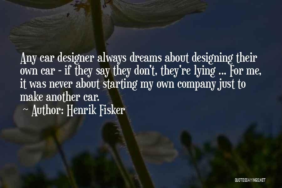 Designing Company Quotes By Henrik Fisker