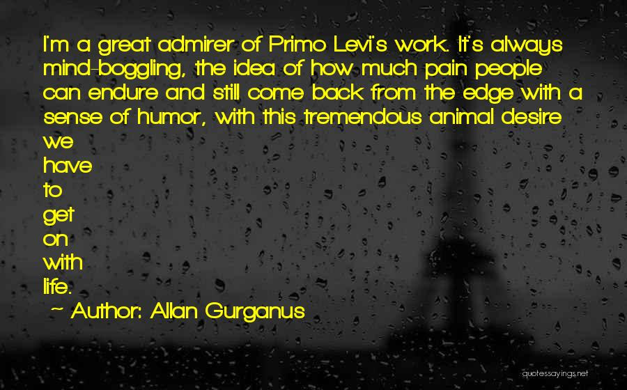 Desire And Pain Quotes By Allan Gurganus
