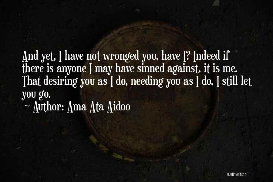 Desire And Pain Quotes By Ama Ata Aidoo
