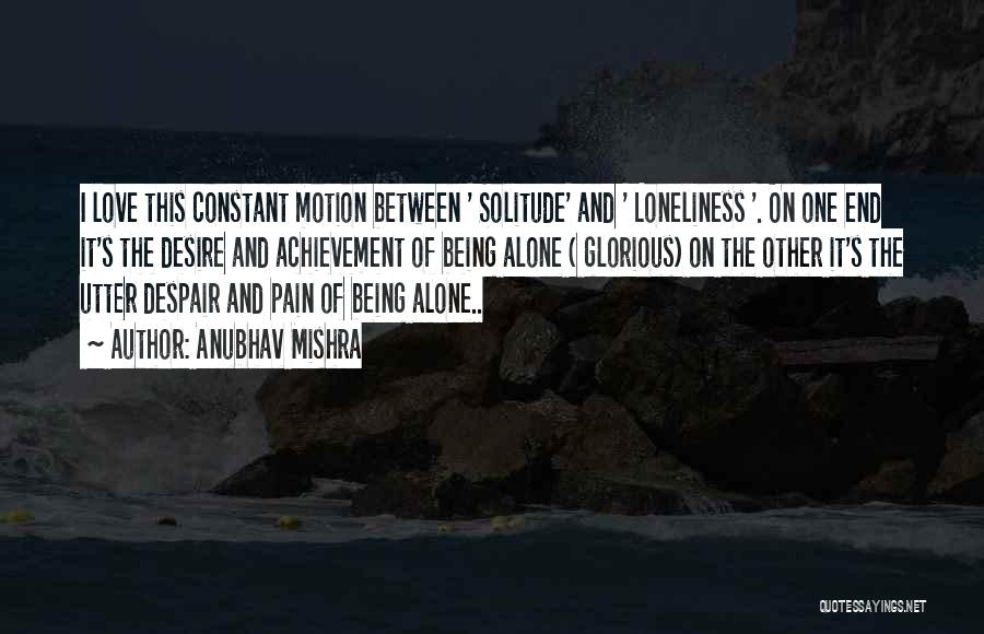 Desire And Pain Quotes By Anubhav Mishra