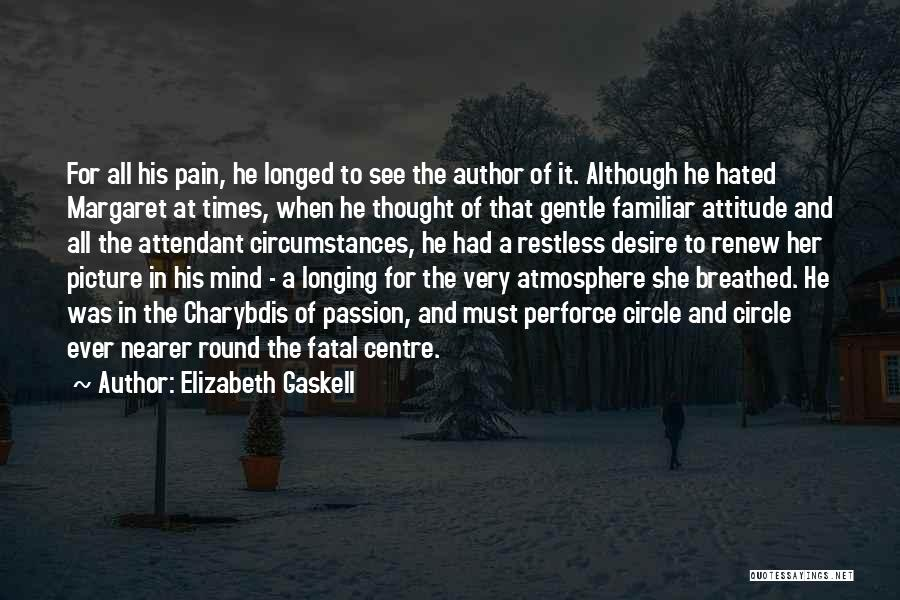 Desire And Pain Quotes By Elizabeth Gaskell