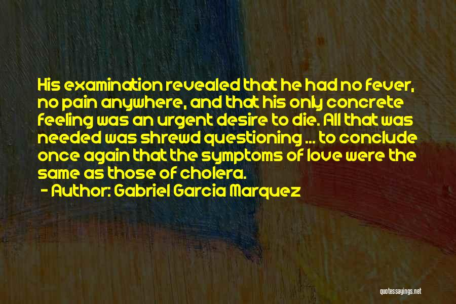 Desire And Pain Quotes By Gabriel Garcia Marquez