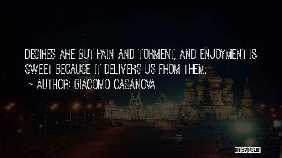 Desire And Pain Quotes By Giacomo Casanova