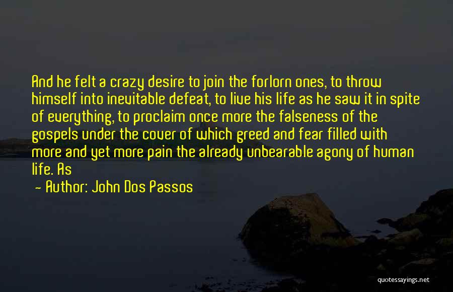 Desire And Pain Quotes By John Dos Passos