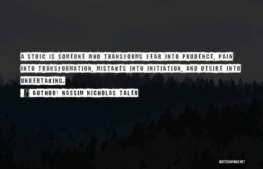 Desire And Pain Quotes By Nassim Nicholas Taleb