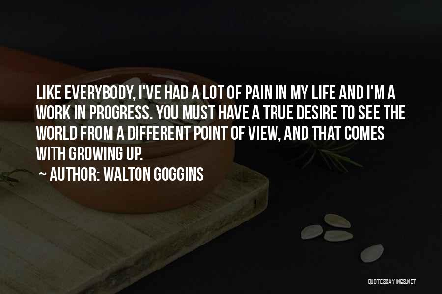 Desire And Pain Quotes By Walton Goggins