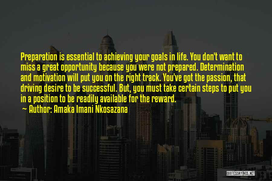 Desire Motivation Quotes By Amaka Imani Nkosazana