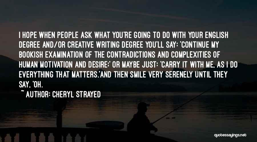 Desire Motivation Quotes By Cheryl Strayed