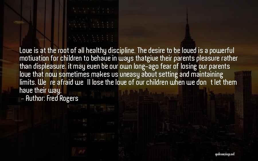 Desire Motivation Quotes By Fred Rogers