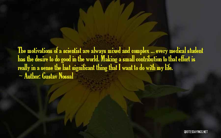 Desire Motivation Quotes By Gustav Nossal
