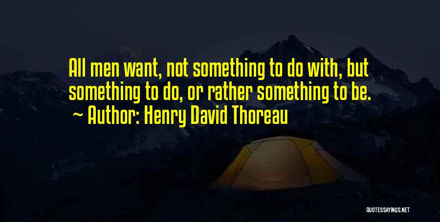 Desire Motivation Quotes By Henry David Thoreau