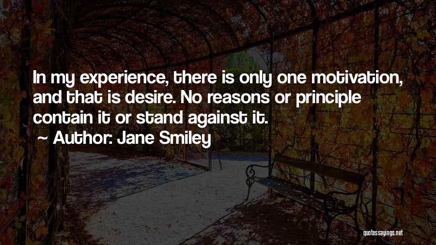 Desire Motivation Quotes By Jane Smiley