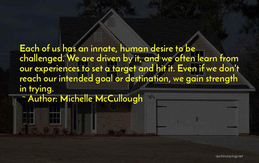 Desire Motivation Quotes By Michelle McCullough