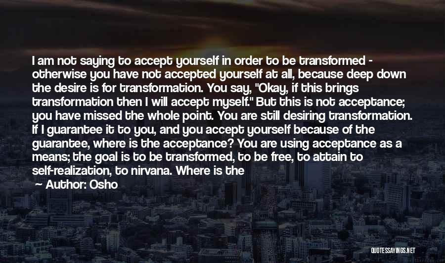 Desire Motivation Quotes By Osho