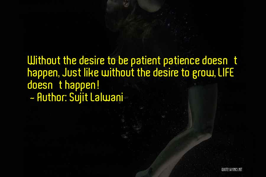Desire Motivation Quotes By Sujit Lalwani