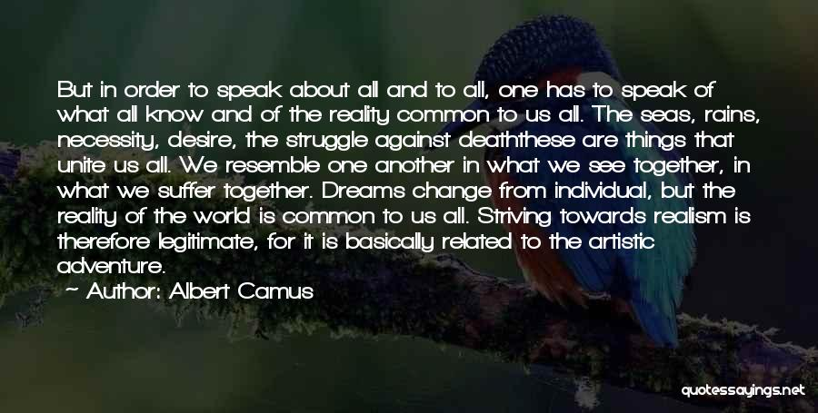 Desire To Change Quotes By Albert Camus