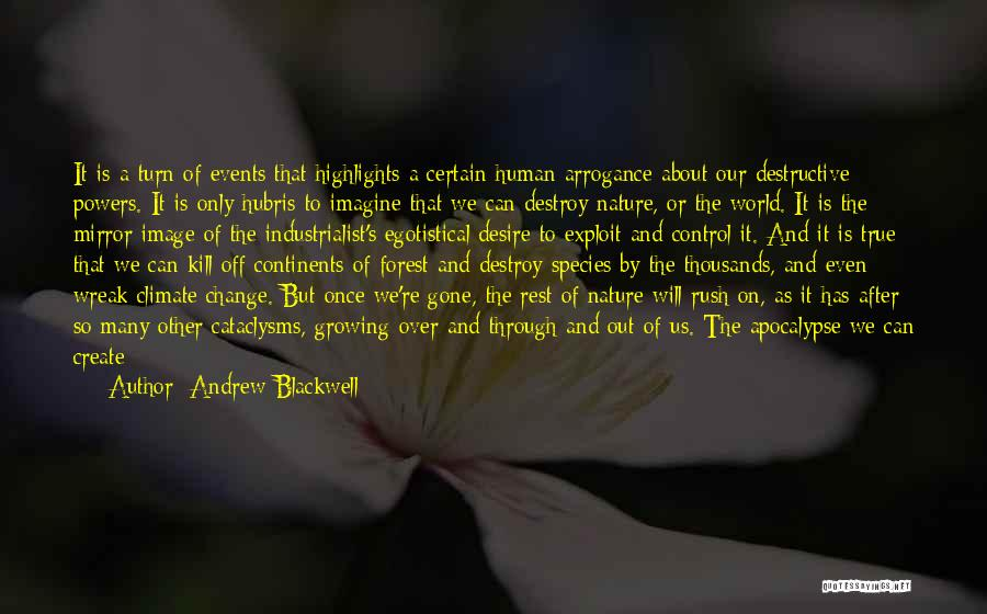 Desire To Change Quotes By Andrew Blackwell