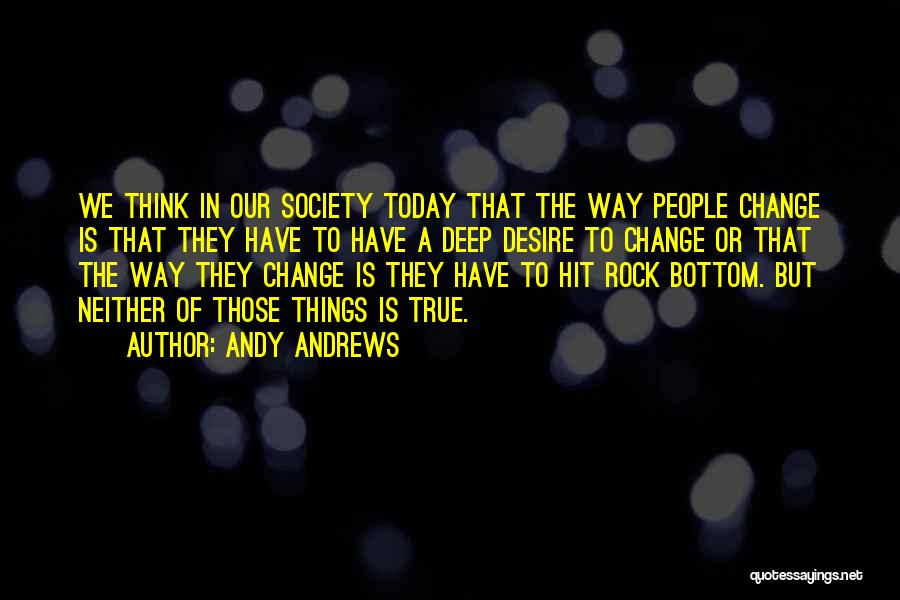 Desire To Change Quotes By Andy Andrews