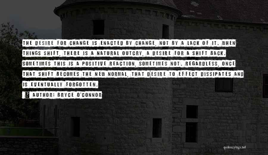 Desire To Change Quotes By Bryce O'Connor