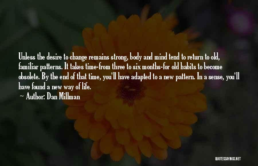 Desire To Change Quotes By Dan Millman