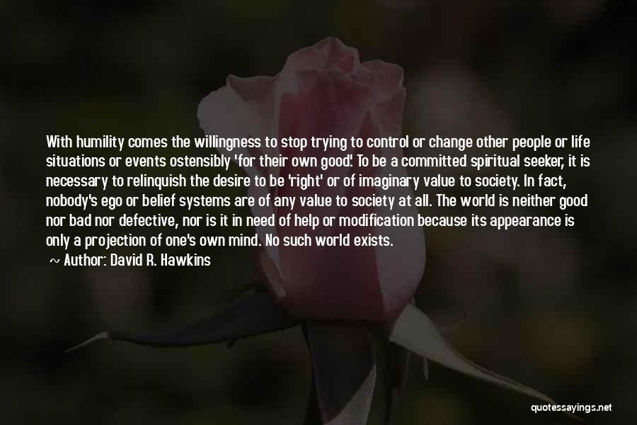 Desire To Change Quotes By David R. Hawkins