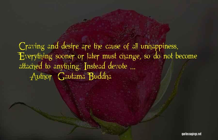 Desire To Change Quotes By Gautama Buddha