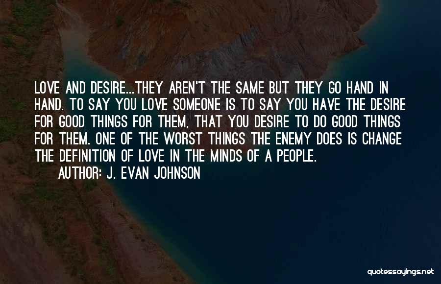 Desire To Change Quotes By J. Evan Johnson