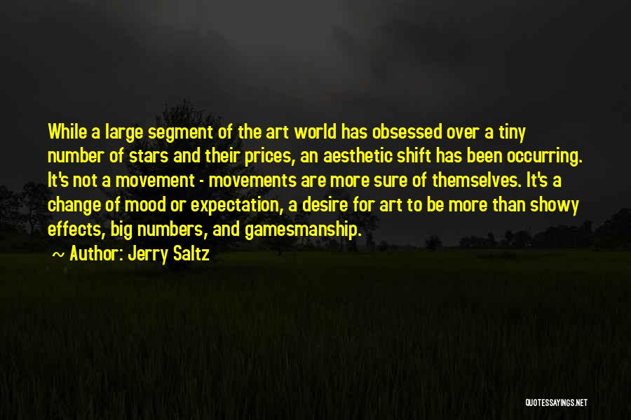 Desire To Change Quotes By Jerry Saltz