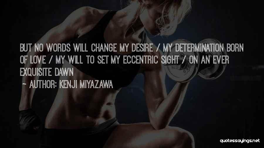 Desire To Change Quotes By Kenji Miyazawa