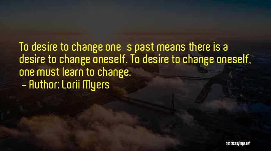 Desire To Change Quotes By Lorii Myers