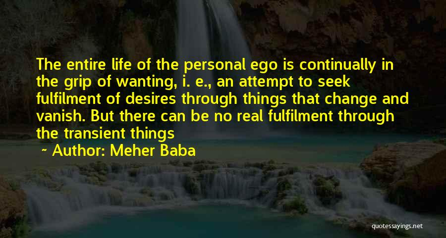 Desire To Change Quotes By Meher Baba