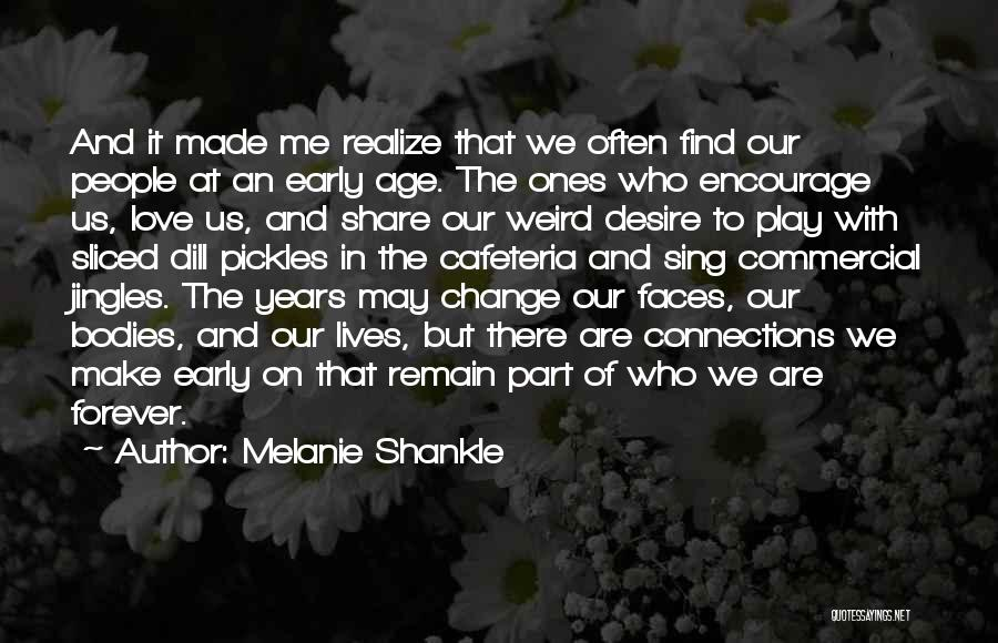 Desire To Change Quotes By Melanie Shankle