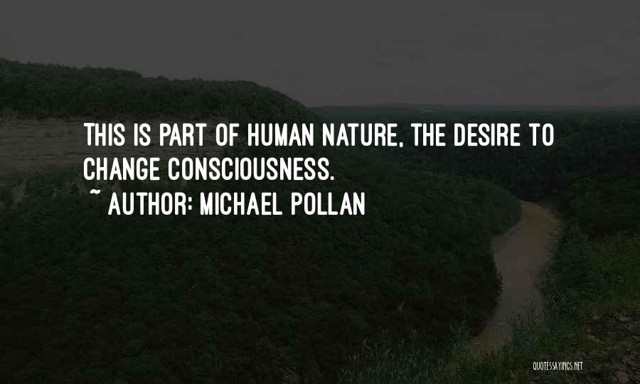 Desire To Change Quotes By Michael Pollan