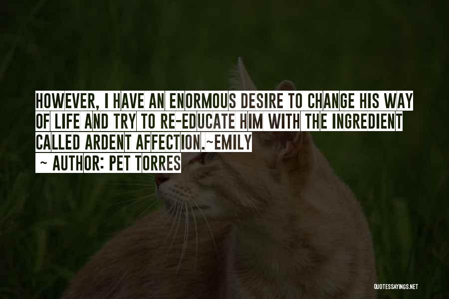Desire To Change Quotes By Pet Torres