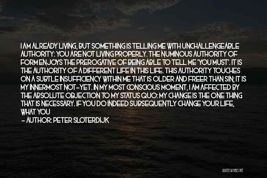 Desire To Change Quotes By Peter Sloterdijk