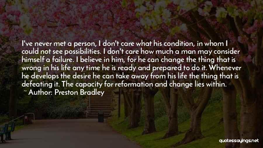 Desire To Change Quotes By Preston Bradley