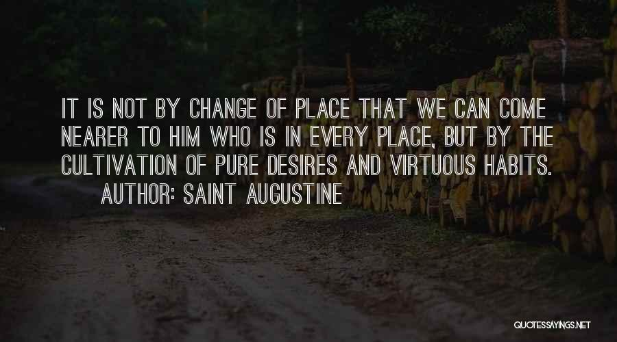 Desire To Change Quotes By Saint Augustine