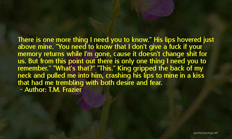Desire To Change Quotes By T.M. Frazier