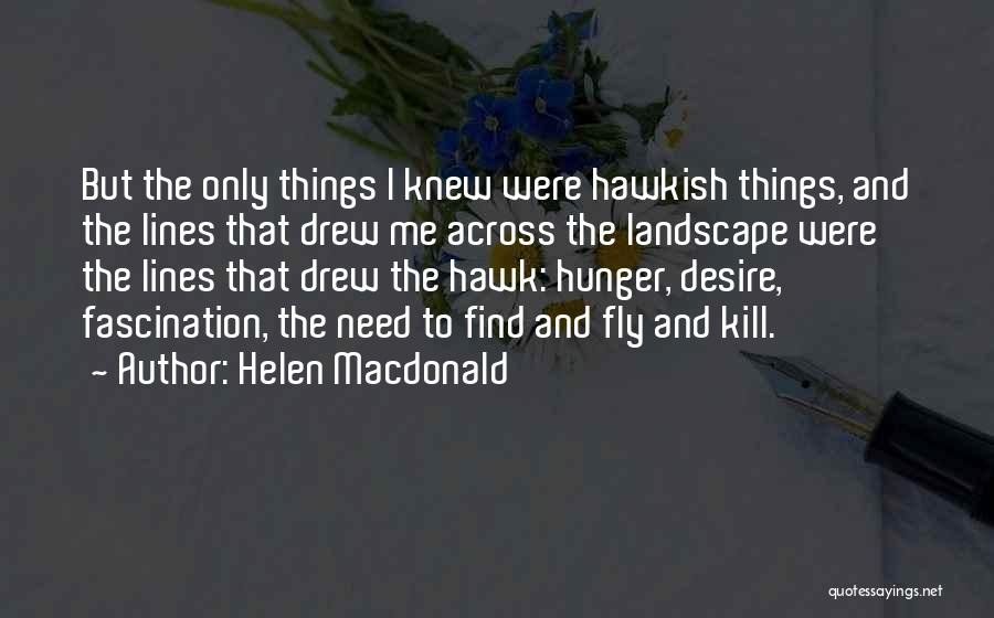 Desire To Fly Quotes By Helen Macdonald
