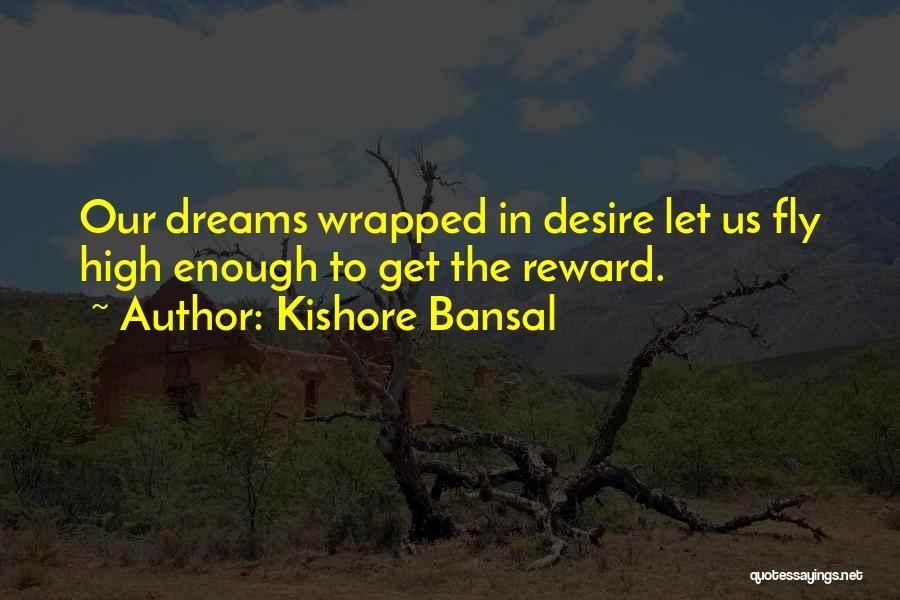 Desire To Fly Quotes By Kishore Bansal