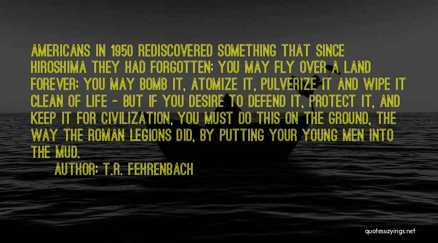 Desire To Fly Quotes By T.R. Fehrenbach